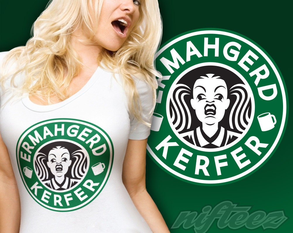Ermahgerd Kerfer SD1135 Ermahgerd Meme Starbucks Coffee Parody
