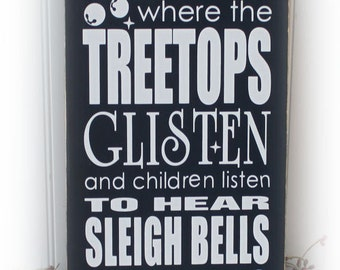 Where The Tree Tops Glisten Wood Sign