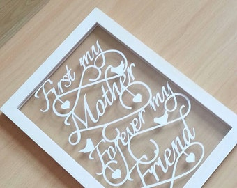 First my mother forever my friend papercut in an a4 size floating frame