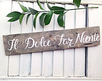 Inspirational Wall Art-Il Dolce Far Niente Reclaimed Wood Sign-Wooden Signs