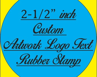 """Custom 2 1/2"""" inch Rubber Stamp made to order from your artwork and business logo. Hand stamp will include a wooden handle, traditional."""