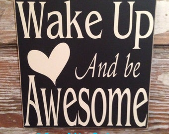 Wake Up And Be Awesome  Sign 12x12