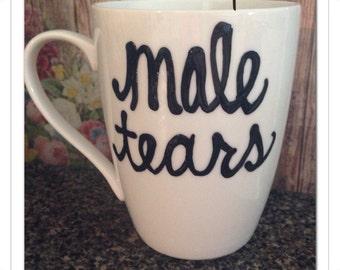 Male Tears- Coffee Mug- Funny - funny gift  - gag gift
