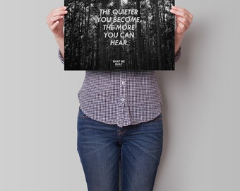 "Poster ""The quieter you become"""