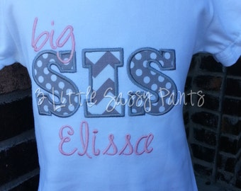 Big Sis Embroidered Shirt- Big Sis Applique Shirt- Sibling Shirt- I'm Going To Be A Big Sister Shirt- Birth Announcement- Custom