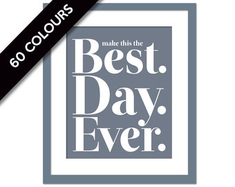 Make This The Best Day Ever - Inspirational Poster - Motivational Art - Motivational Print - Inspirational Art - Fitness Quote - Office Art