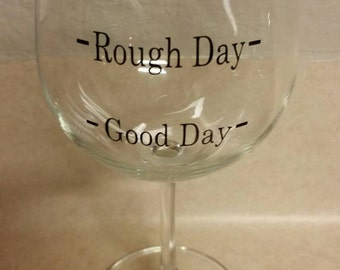 Wine glass cute sayings rough day for Cute quotes for wine glasses