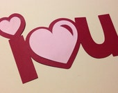 I Love You Paper Die Cut - Select a Color - Valentine's Day - Scrapbook - Crafts