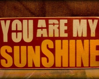 You are my Sunshine Painted Sign
