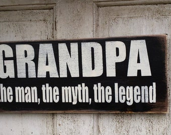 Grandpa / Papa the man, the myth, the legend wood sign/ father's day gift