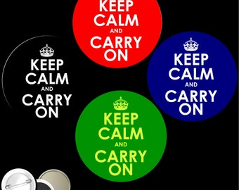 """Keep Calm and Carry On Set of 4 PINBACK BUTTONS or magnets or mirrors pins badges 1.25"""" or 2.25"""" #1293"""