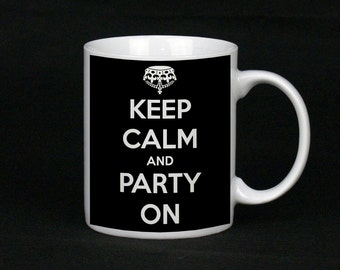 Keep Calm And Party On, Ceramic Mug