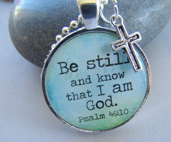 be still and know that i am god pendant necklace psalm 46 10