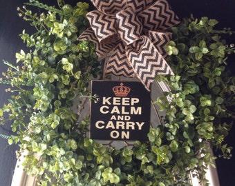 Boxwood and Eucalyptus  Summer wreath Keep Calm and Carry On sign Wedding Gift Birthday gift Housewarming Gift Hostess Gift Custom