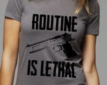 Sassy T-Shirt, Routine is Lethal, Ladies Tee Shirt, Choose a size and color