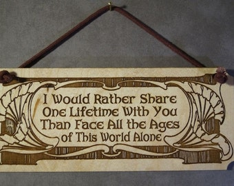 Lord of the Rings, LOTR, Arwen Quote, Small Plaque,Laser Engraved Wood, Laser Cut Mini Wall Hanging