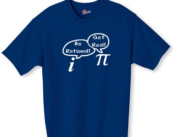 Be Rational Get Real Nerdy Funny Shirt