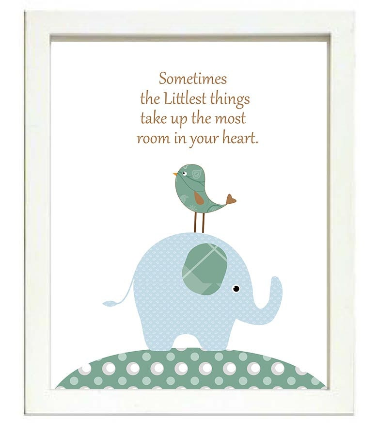 Blue Green Elephant Nursery Art Print Sometimes the Littlest things take up the most room in your he