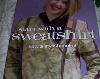 Start with a Sweatshirt by Nancie Wiseman