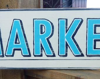 Vintage, Distressed, Aged Market Sign, Retro - Kitchen Sign