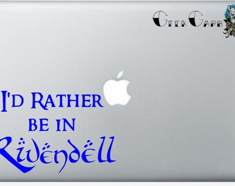 """Lord of the Rings Inspired """"I'd Rather Be In Rivendell"""" Macbook Decal - Car Decal, Laptop Decals, etc..."""
