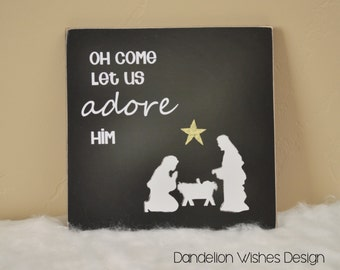 Christmas Decoration Wooden Sign {Oh Come Let Us Adore Him} Nativity Decoration, Christian Christmas, Christmas Gift, Christmas Mantle Decor