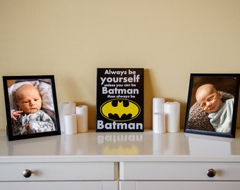 Batman sign - Superhero sign - canvas wall art - be yourself sign - Always be yourself unless you can be Batman then always be batman