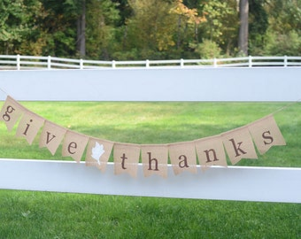 Give Thanks - Thanksgiving Banner - Thanksgiving Garland - Thanksgiving Decoration - Thanksgiving Burlap Banner