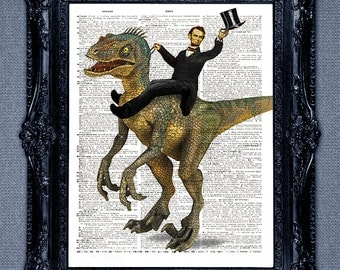 Abe Lincoln riding a dinosaur Velocirapture - very cool dictionary page art print -upcycled vintage dictionary page book art prints.
