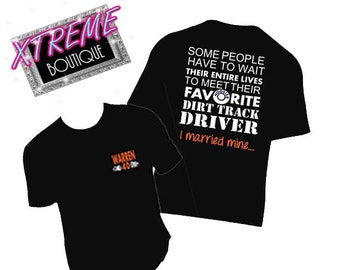Racing Shirts  Fast Delivery Some People Wait their Entire Lives to Meet their Favorite Race Car Dirt Track Driver - I Married Mine