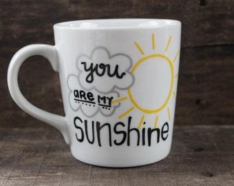 You Are My Sunshine Coffee Mug - You Are My Sunshine - Hand Painted Coffee Mug - Sunshine - Mug - Big Mug - Tea Mug