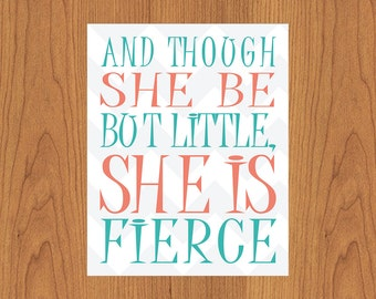 And Though She Be But little She is Fierce Wall Art Coral Teal Nursery Decor 8x10 (60)