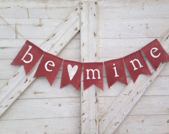 Valentines Day Decor, Valentines Banner, Valentines Burlap Garland Bunting, Be Mine Banner, Rustic Valentines, Happy Valentines Photo Prop
