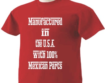 Manufactured in the USA with 100% Mexican Parts T-Shirt Mexico Chicano Chicana