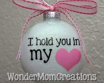 I Hold You in My Heart  Pregnancy Loss Miscarriage Ornament