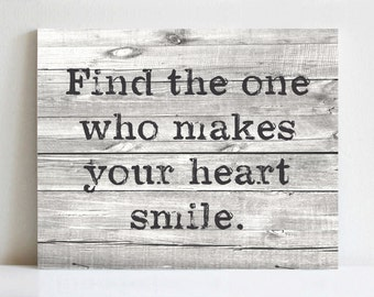 Rustic Canvas Art | Find the One Who Makes Your Heart Smile | Various Sizes