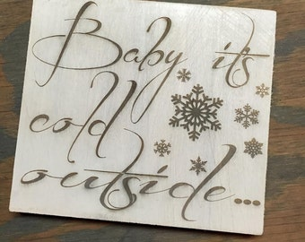 Baby Its Cold Outside custom decor sign