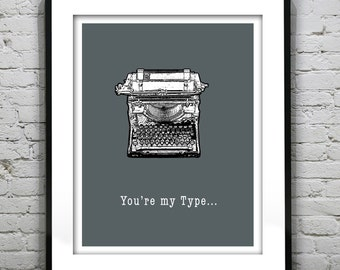 You're my Type Typography Grunge Retro Art Print Quote.