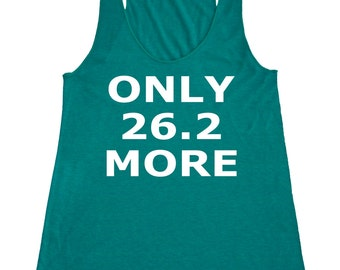 Womens Only 26.2 More Tank Top - American Apparel Tri Blend Racerback Tank - XS S M L - IPW-77WH