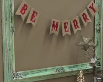 Be Merry Christmas banner~Burlap and red glitter