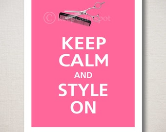 Keep Calm and STYLE ON Typography Art Print 11x14 (Featured color: Flamingo Pink--choose your own colors)