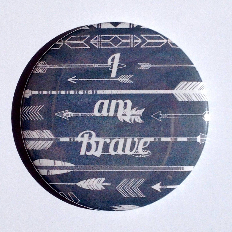 I am Brave, Pinback badge, Large Button, Arrowheads, 3