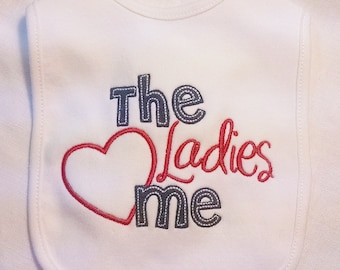 The Ladies Love Me Bib, Ladies Man Bib, Valentine Baby Bib, custom baby bib, infant baby bib, boy bib, cotton baby bib, embroidered bib