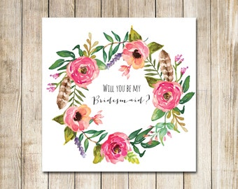 Printable - 'Will you be my Bridesmaid?' Boho Floral Wreath Card