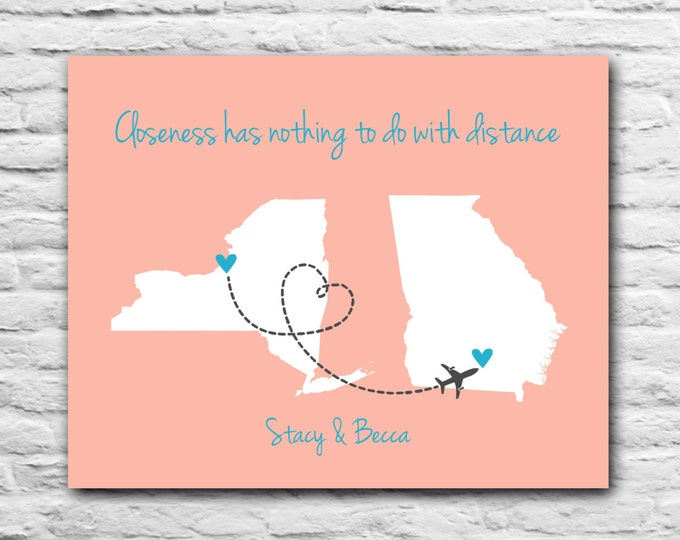 Closeness Has Nothing To Do With Distance Best Friend Long Distance Friendship Heart State Christmas Gift Personalized Art Map dotted line