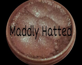 Maddly Hatted loose mineral eyeshadow Vegan,Not lip safe