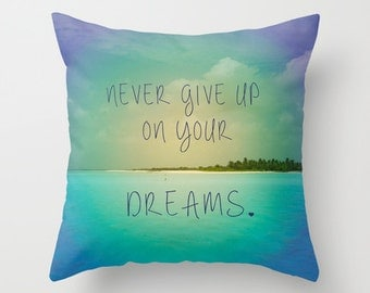 Inspirational Quote Pillow, Never give up on your dreams, Island, Pillow, Photography Pillow, Ocean Photography,Yellow, Purple, Home Decor