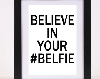 Believe in Your belfie #belfie hashtag Poster Print
