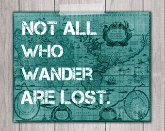 75% OFF SALE - Not All Who Wander Are Lost - 8x10 Inspirational Print, LOTR, The Hobbit, Tolkien Quote, Wall Art, Printable Art