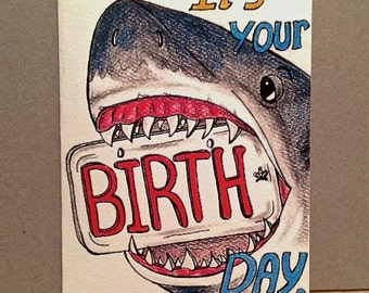 It's Your Birthday Shark Uniquely Hand Drawn One of a Kind Greeting Card - Blank inside